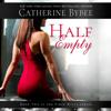 Catherine Bybee - Half Empty (Unabridged)  artwork