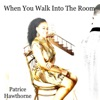 When You Walk into the Room - Single