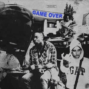 Game Over (feat. UnoTheActivist & Thouxanbanfauni) - Single Mp3 Download