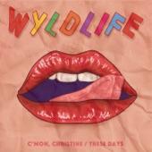 Wyldlife - C'mon Christine