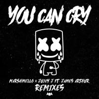 You Can Cry (Remixes) - Single - Marshmello, Juicy J & James Arthur