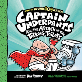 Captain Underpants and the Attack of the Talking Toilets: Captain Underpants, Book 2 (Unabridged) audiobook