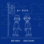 Oscar Jerome & Ben Hauke - No Need (Edit)