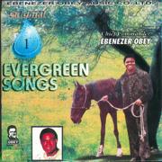 Evergreen Songs Original 1 - Ebenezer Obey