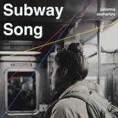 Julianna Zachariou - Subway Song