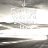 Voice Of A Drunken Heart-J Brinker