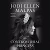 Jodi Ellen Malpas - The Controversial Princess (Unabridged)  artwork