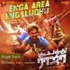 Enga Area Engaludhu From Kuppathu Raja Single