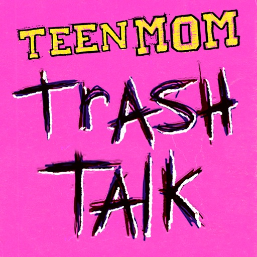 Cover image of Teen Mom Trash Talk