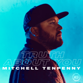 Truth About You - Mitchell Tenpenny