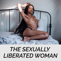 The Sexually Liberated Woman podcast