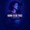 Born to Be Free (feat. Dj Roody) - Mona K lyrics