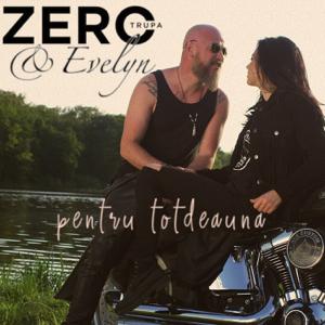 Trupa Zero - Pentru Totdeauna feat. Evelyn
