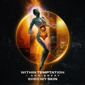Within Temptation - Shed My Skin