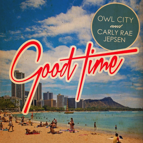 Owl City & Carly Rae Jepsen  -  Good Time diffusé sur Digital 2 Radio