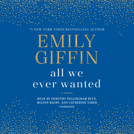All We Ever Wanted: A Novel (Unabridged) - Emily Giffin mp3 download