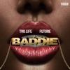 Baddie - Single, Tru Life & Future