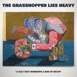 The Grasshopper Lies Heavy - Bullet Curtain