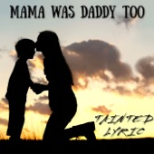 Mama Was Daddy Too artwork