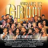 Afrikaans Is Groot 2017 - Die Konsert (Live)