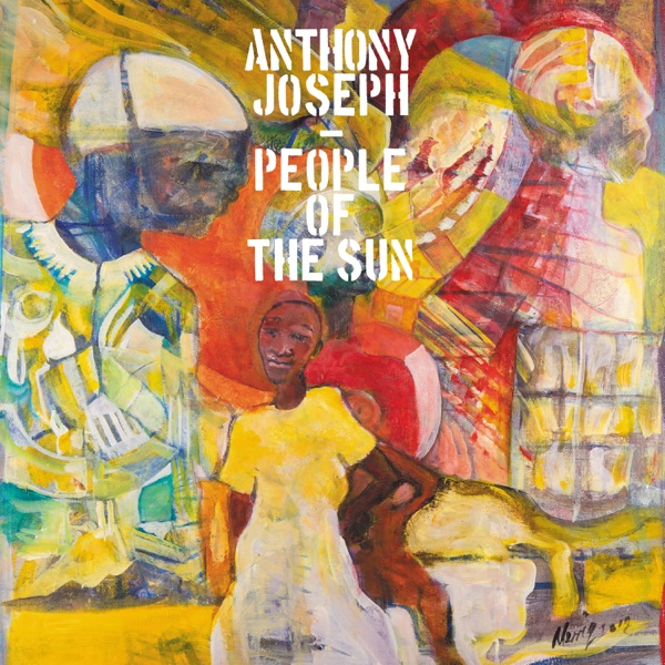 Anthony Joseph - People Of The Sun