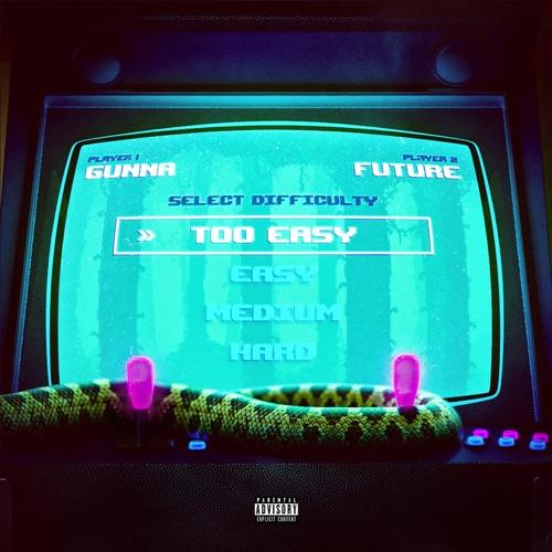 Gunna & Future - Too Easy - Single [iTunes Plus AAC M4A]