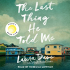 The Last Thing He Told Me (Unabridged) - Laura Dave