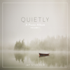 Quietly: A Piano Album, Vol. 1 - Scripture Lullabies & Jay Stocker