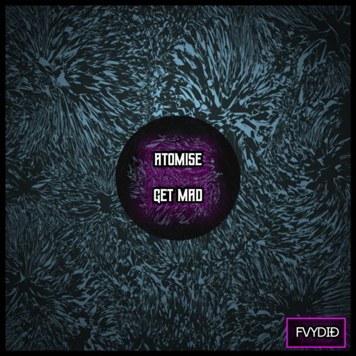 Get Mad - Single by Atomise