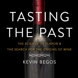 Tasting the Past: The Science of Flavor and the Search for the Origins of Wine (Unabridged) audiobook