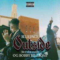 Outside (Better Days) - Single - Blueface & OG Bobby Billions