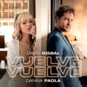 Vuelve, Vuelve - David Bisbal & Danna Paola