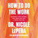 Dr. Nicole LePera - How to Do the Work