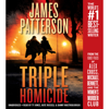 James Patterson, Maxine Paetro & James O. Born - Triple Homicide: From the Case Files of Alex Cross, Michael Bennett, and the Women's Murder Club (Unabridged)  artwork