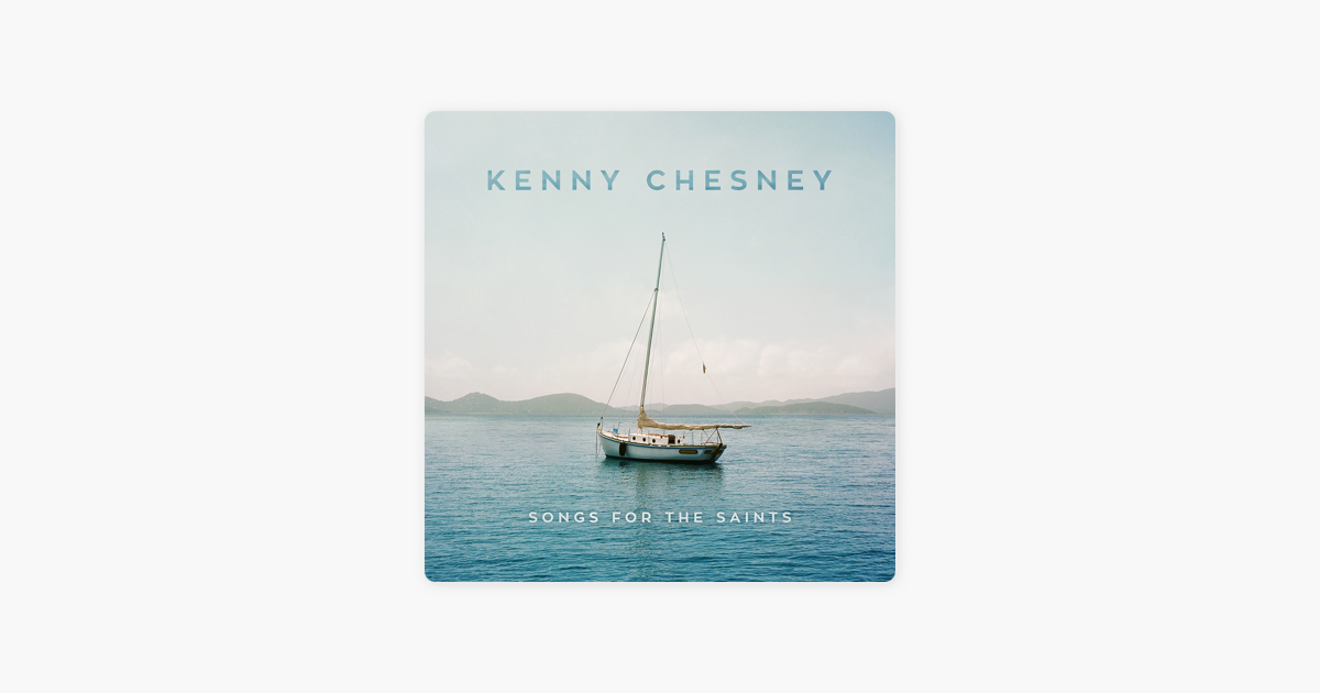 Songs for the Saints by Kenny Chesney on Apple Music