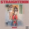 Straightenin - Single