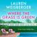 Lauren Weisberger - Where the Grass Is Green