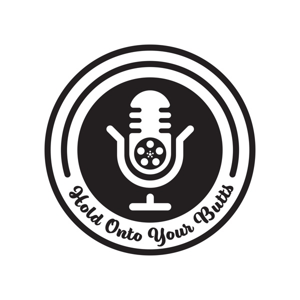 Hold OnTo Your Butts Podcast
