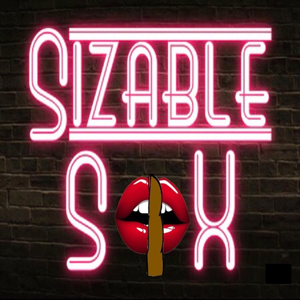 Sizable sex podcast ss podcast episode 1 coming soon malvernweather Gallery