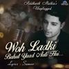 Woh Ladki Bahut Yaad Aati Hai - Unplugged