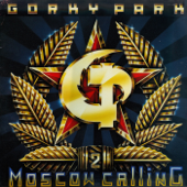 Moscow Calling - Gorky Park