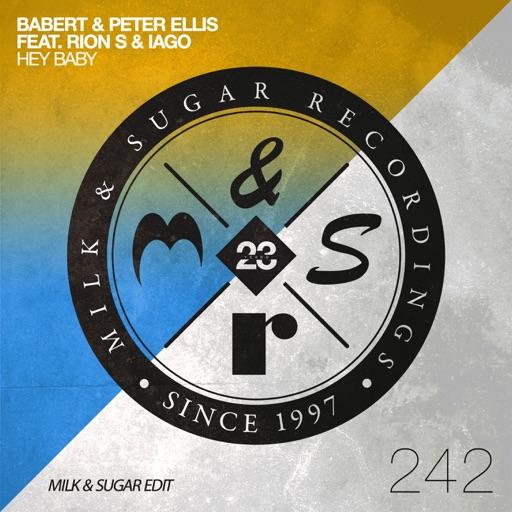 Hey Baby (feat. Rion S & Iago) [Milk & Sugar Extended Edit] - Single by Babert & Peter Ellis