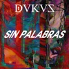 Sin Palabras - Single, Dukus