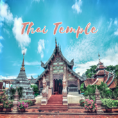 Thai Temple - Total Immersion in the Buddhist Meditation