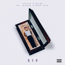 Olivia O'Brien – RIP (feat. G-Eazy & Drew Love) – Single [iTunes Plus M4A] | iplusall.4fullz.com