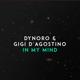 Dynoro & Gigi D'Agostino - In My Mind MP3