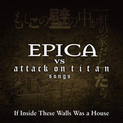 If Inside These Walls Was a House - Single - Epica
