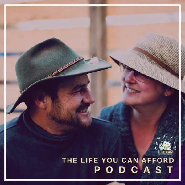 The Life You Can Afford Podcast