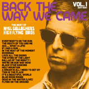 We're On Our Way Now - Noel Gallagher's High Flying Birds
