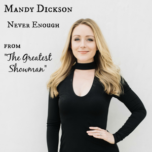 "Mandy Dickson - Never Enough (from ""the Greatest Showman"")"